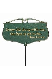 ''Grow old along iwth me, the best is yet to be. - Robert Browning'' Sign